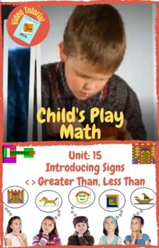 Child's Play Math Unit 15: Introducing Signs - Greater Than > Less Than