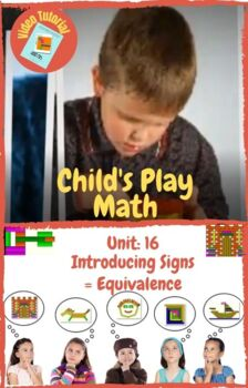 Child's Play Math Unit 16: Introducing Signs - Equivalence =