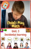 Child's Play Math Unit 3: Incidental Learning