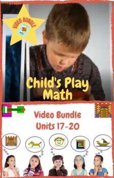 Child's Play Math  Video Bundle: Units 17 - 20