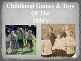 Childhood Games and Toys of the 1800's