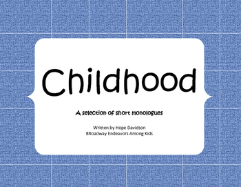 Childhood Monologues