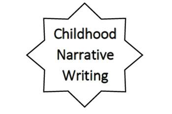 Childhood Narrative Writing