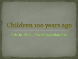 Children 100 YEARS AGO - 1912 Powerpoint 30 slides