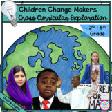 Children Change Makers Cross Curricular Exploration about Activism