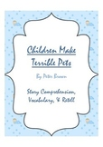 Children Make Terrible Pets - Story Comprehension, Vocabulary, & Retell