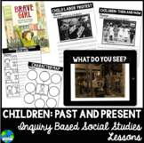 Children:Past & Present An Inquiry Social Studies Lesson (Distance Learning)