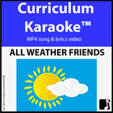 'ALL WEATHER FRIENDS' ~  MP4 Curriculum Karaoke™ READ, SIN