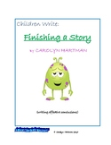 Children Write:  FINISHING A STORY