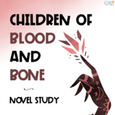 Children of Blood and Bone: Comprehensive Novel Study | Distance Learning