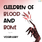 Children of Blood and Bone: Vocabulary Resources