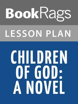 Children of God: A Novel Lesson Plans