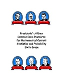 Children of Presidents-Common Core Standards-Sixth Grade Statistics