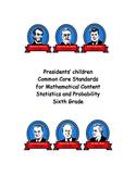 Children of Presidents-Common Core Standards-Sixth Grade S