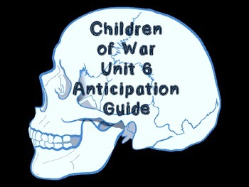 Children of War Code X Unit 6 Anticipation Guide