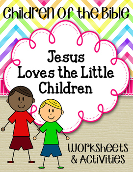 Children of the Bible Series. Jesus Loves the Children.Wor
