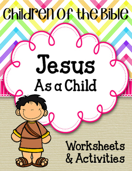 Children of the Bible Series. Jesus as a Child. Worksheets. Activities.