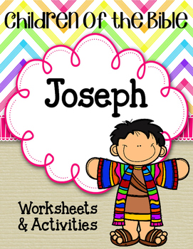 Children of the Bible Series. Joseph. Worksheets. Activities. Craft Ideas