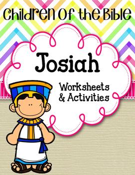 Children of the Bible Series. King Josiah. Worksheets. Act