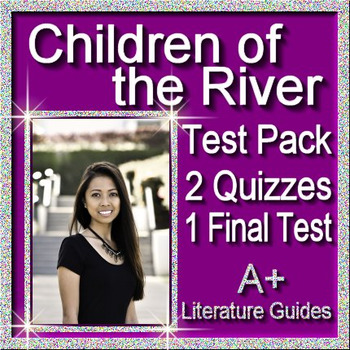 Children of the River Novel Study Test and Quiz Bundle Common Core Aligned