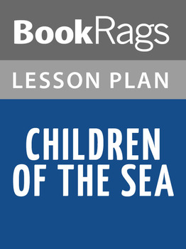 Children of the Sea Lesson Plans