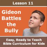 Children's Bible Curriculum - Lesson 11 - Gideon Battles t