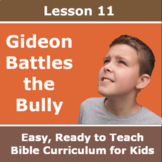 Children's Bible Curriculum - Lesson 11 - Gideon Battles the Bully