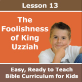 Children's Bible Curriculum - Lesson 13 – The Foolishness