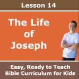 Children's Bible Curriculum - Lesson 14 – The Life of Joseph