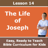 Children's Bible Curriculum - Lesson 14 – The Life of Joseph