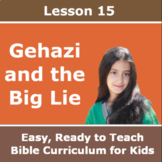 Children's Bible Curriculum - Lesson 15 – Gehazi and the Big Lie