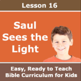 Children's Bible Curriculum - Lesson 16 – Saul Sees the Light