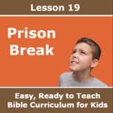 Children's Bible Curriculum - Lesson 19 – Prison Break