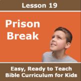 Children's Bible Curriculum - Lesson 19 – Prison Break