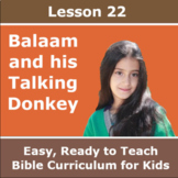 Children's Bible Curriculum - Lesson 22 – Balaam and his T