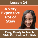 Children's Bible Curriculum - Lesson 24 – A Very Expensive