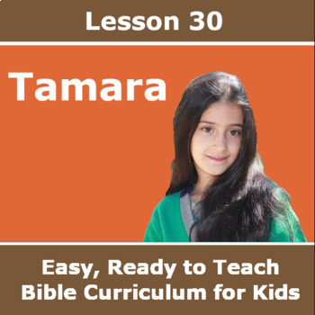Children's Bible Curriculum - Lesson 30 – Tamara
