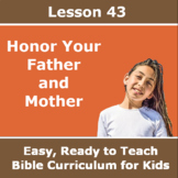 Children's Bible Curriculum - Lesson 43 – Honor Your Father and Mother