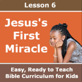 Children's Bible Curriculum - Lesson 06 - Jesus's First Miracle