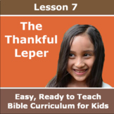 Children's Bible Curriculum - Lesson 07 - The Thankful Leper