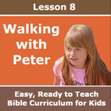 Children's Bible Curriculum - Lesson 08 - Walking with Peter