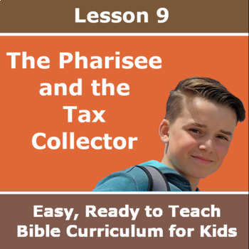 Children's Bible Curriculum - Lesson 09 - The Pharisee and the Tax Collector