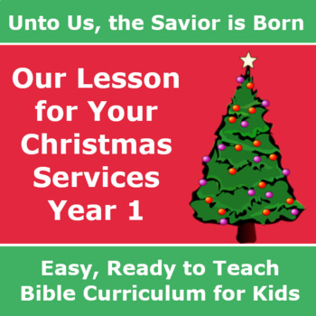 * Our Lesson for Your Christmas Service - Unto Us, the Savior is Born *