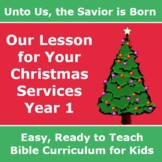Our Lesson for Your Christmas Service - Unto Us, the Savior is Born