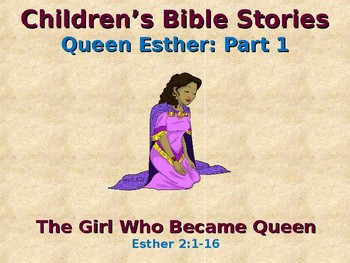 Children's Bible Stories -  Esther - Part 1 - The Girl Who Became Queen