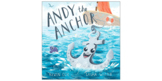 Children's Book - Andy the Anchor - Full Book - Unique and