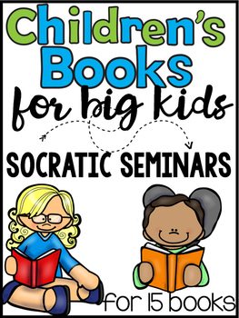 Children's Books for Big Kids - Socratic Seminar Bundle { Common Core }