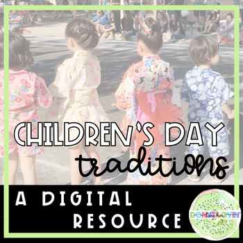Children's Day Traditions in Japan - Digital Resource