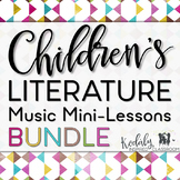 Children's Literature Music Mini Lessons: Growing Bundle