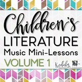 Children's Literature Music Mini Lessons: Volume 1